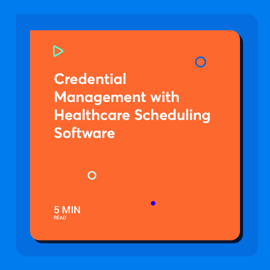 Credential Management with Healthcare Scheduling Software