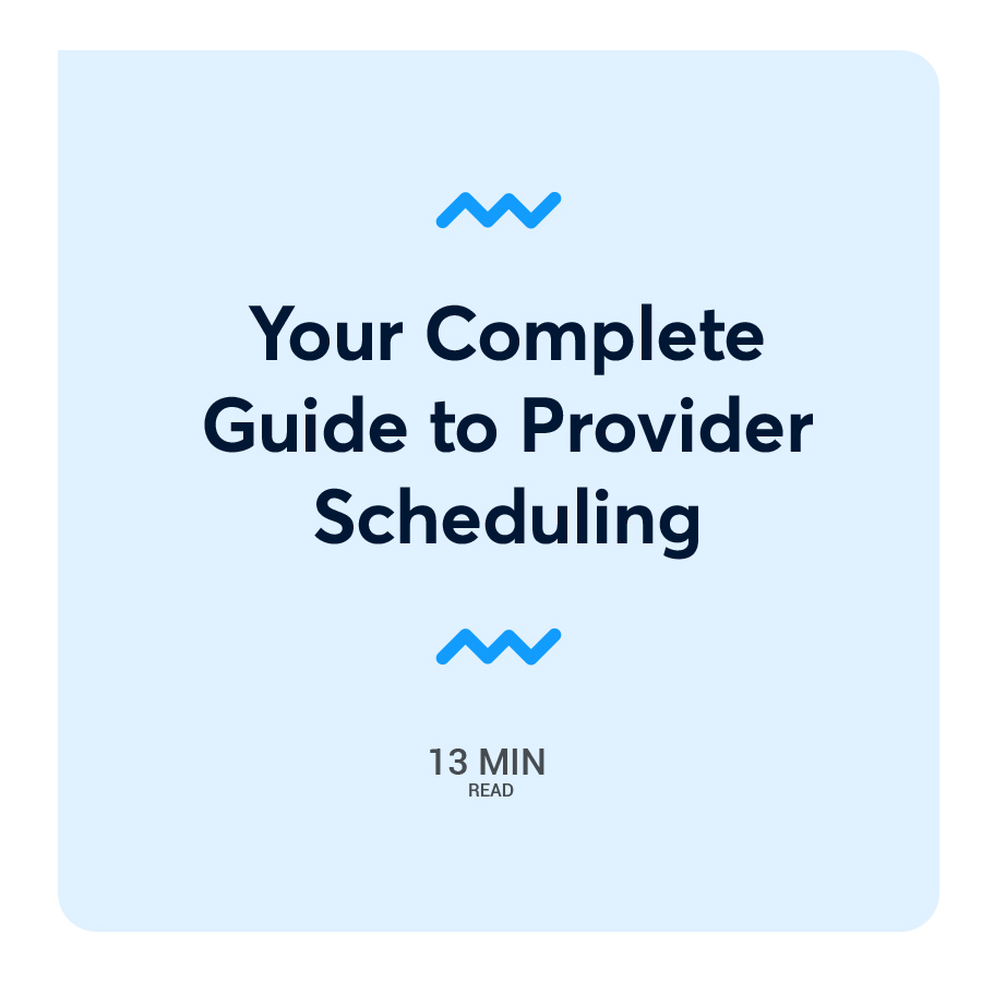 Your Complete Guide to Provider Scheduling