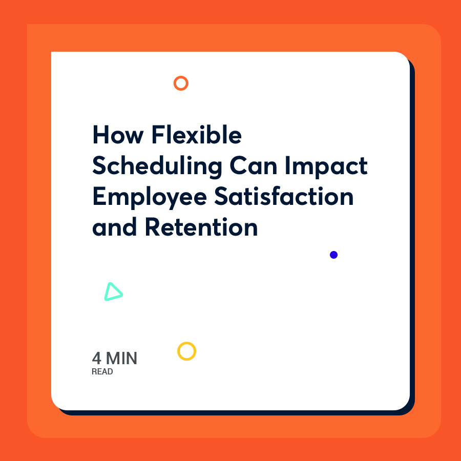 How Flexible Scheduling Can Impact Employee Satisfaction and Retention