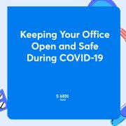 Keeping Your Office Open and Safe During COVID-19