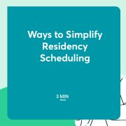 Ways to Simplify Residency Scheduling