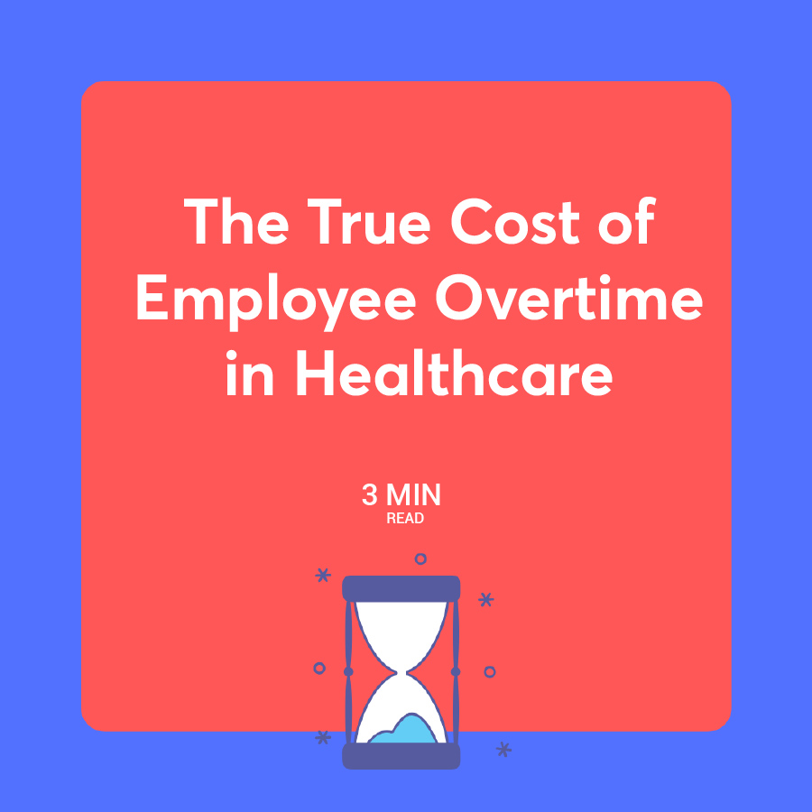 The True Cost of Employee Overtime in Healthcare
