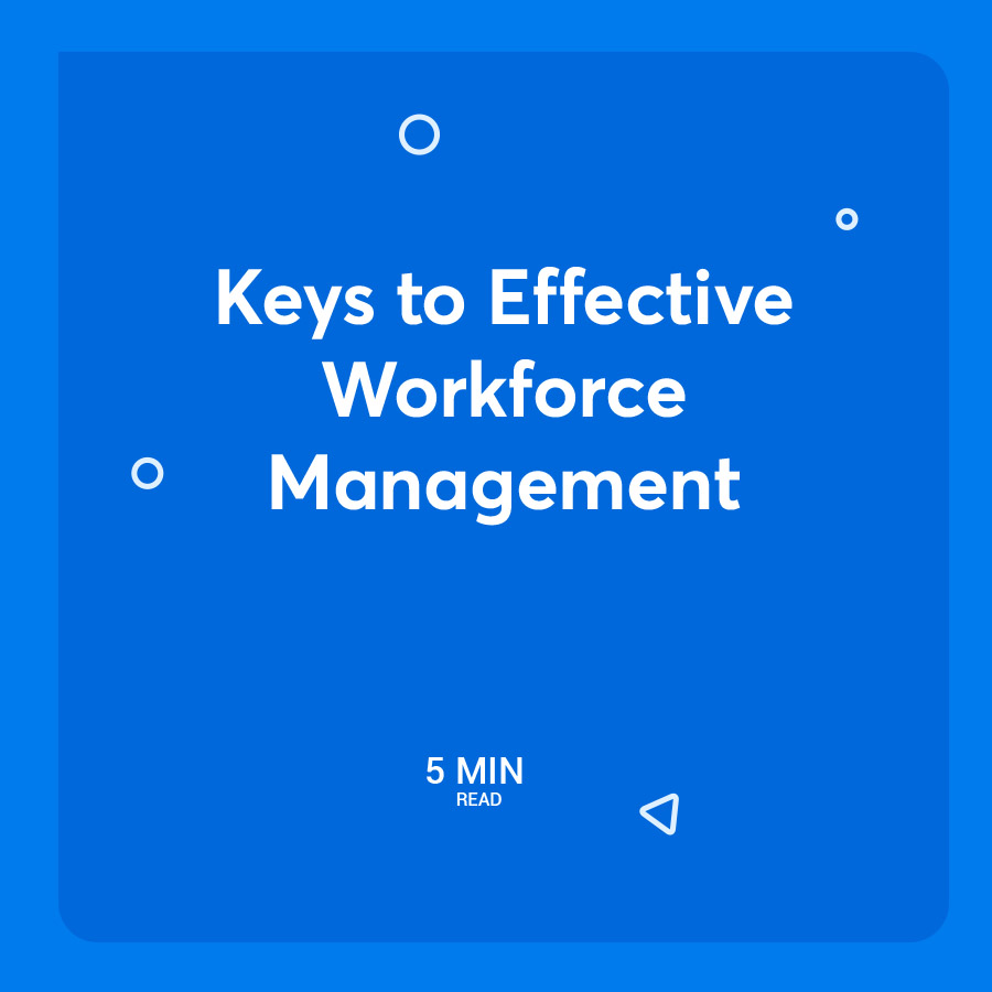Keys to Effective Workforce Management